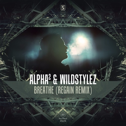 Alpha² & Wildstylez - Breathe (Regain Remix) (#A2REC146)