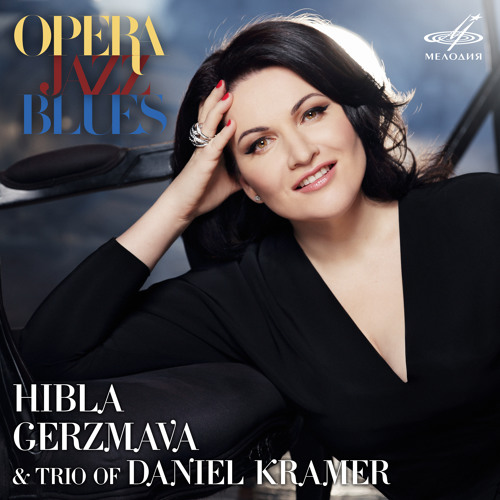 Hibla Gerzmava, Trio of Daniel Kramer - Opera. Jazz. Blues (2016)