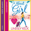 About a Girl, By Lindsey Kelk, Read by Penelope Rawlins