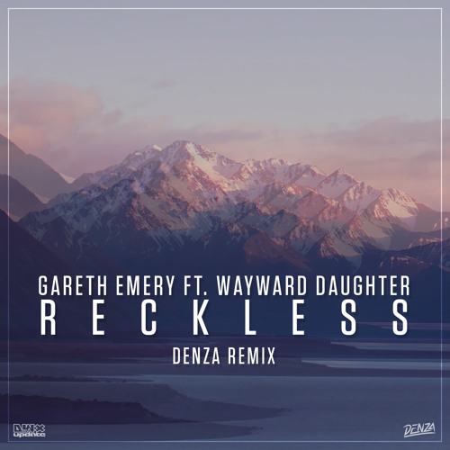 Gareth Emery ft. Wayward Daughter - Reckless (Denza Remix)