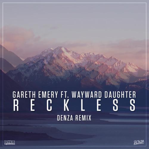 Gareth Emery ft. Wayward Daughter - Reckless (Denza Remix)