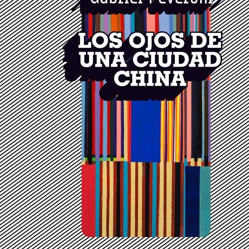 """Gabriel Peveroni sobre """"Los ojos de una ciudad china"""""""