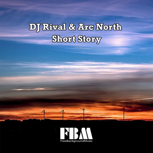 DJ Rival & Arc North - Short Story - Free Background Music