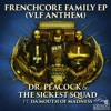 Dr. Peacock & The Sickest Squad Ft. Da Mouth Of Madness - Frenchcore Family (VLF Anthem  2016)