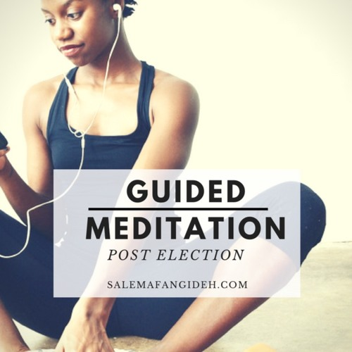 POST ELECTION GUIDED MEDITATION