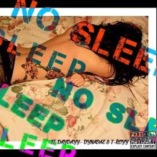 Dayday X Dynadae X T - Royy - No Sleep (2)