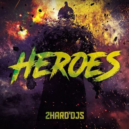 2HARDDjS - Heroes (Original Mix)