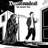 DUMBFOUNDEAD - We Might Die (Prod. By BrandUn DeShay)
