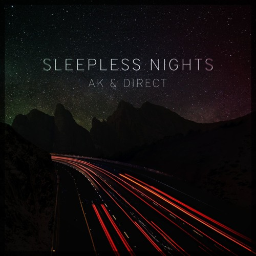 AK & Direct - Sleepless Nights
