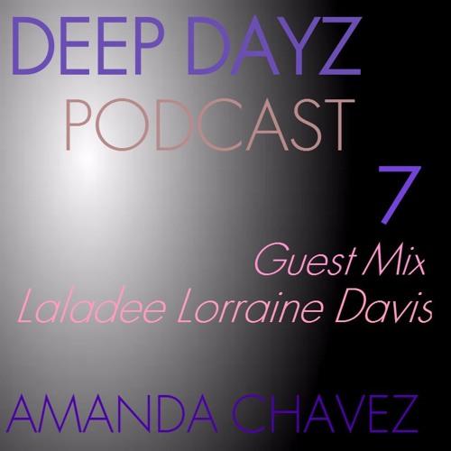 DJ Amanda Chavez presents DEEP DAYZ Podcast 7-Guest Mix with Laladee Lorraine Davis
