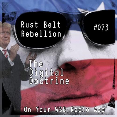 The Digital Doctrine #073 - Rust Belt Rebellion