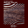 The Greyz & S0N!X - Who's Got Your Love