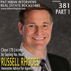 Close 178 Listings by Saying No. Hear Russell Rhodes' Awesome Advice for Agents