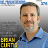 376: Learn a Powerful Persuasion Technique Proven to Influence Buyers and Sellers into Action in Our Interview with Brian Curtis