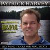 214: Patrick Harvey: Jedi Mind Tricks for Real Estate