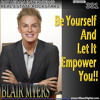 331: Blair Myers: Be Yourself And Let It Empower You!!