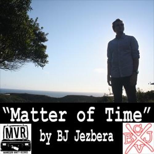 BJ Jezbera- Matter Of Time