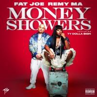 Fat Joe & Remy Ma - Money Showers (Ft. Ty Dolla $ign)