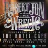 Robert Jon And The Wreck Live at Hotel Cafe