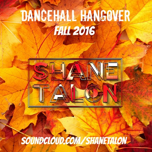 DANCEHALL HANGOVER (Fall 2016 Dancehall) RAW