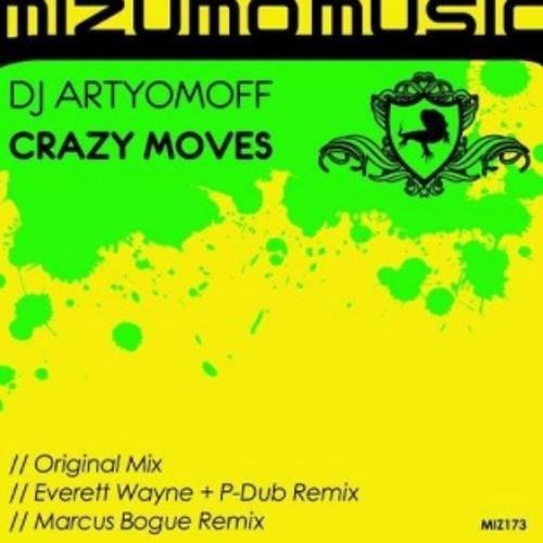Dj Artyomoff - Crazy Moves ( Everett Wayne, P - Dub Remix)