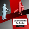 """Divorce is Not An Option - Episode 4 """"Don't Try To Tell Me How To Get IT!"""" (made with Spreaker)"""