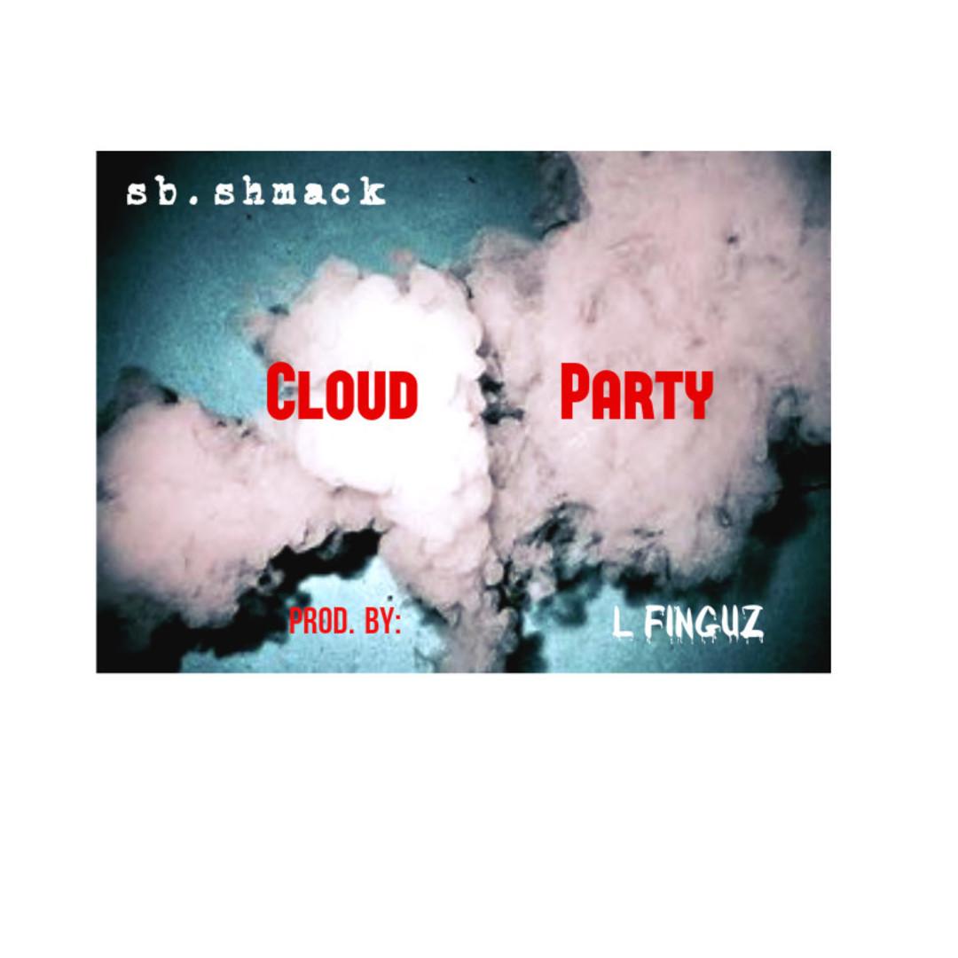 SB Shmack - Cloud Party (Prod. L-Finguz) [Thizzler.com]