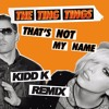 The Ting Tings - That's Not My Name (Kidd K Remix)