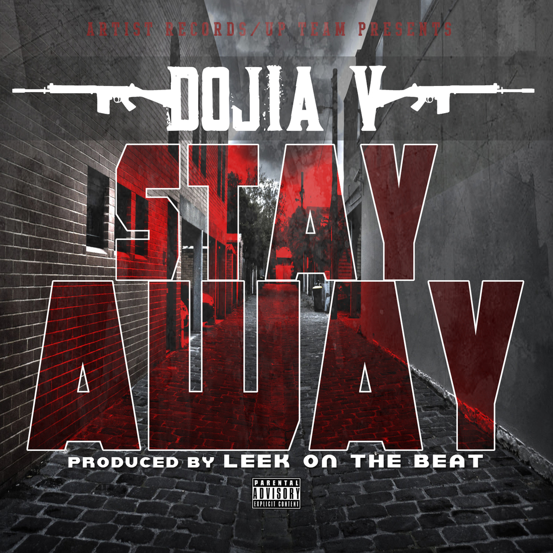 Dojia V - Stay Away (Prod. Leek On The Beat) [Thizzler.com Exclusive]