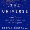 You Are The Universe By Deepak Chopra Menas C Kafatos Ph D Read By Kaleo Griffith Mp3