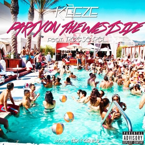Keeze - Party On The Westside (Feat. Reese Rel)