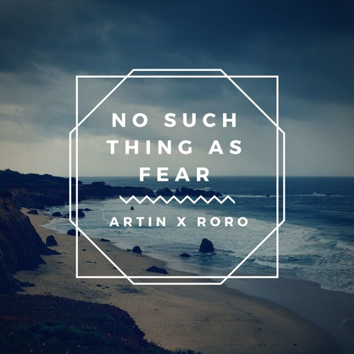 Artin X RORO - No Such Thing As Fear(Original Mix)