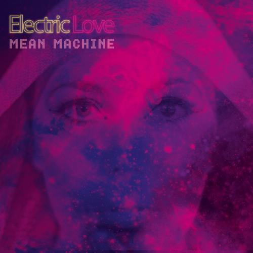 Electric Love - Mean Machine LP
