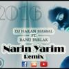 Hakan Hasbal Ft. Banu Parlak - Narin Yarim (Remix)