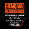 Download Call It Early Hardstyle Episode 023 November 2016 - HemQade Special Mp3