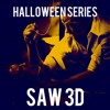 Episode 44: Halloween Series (Finale) SAW 3D