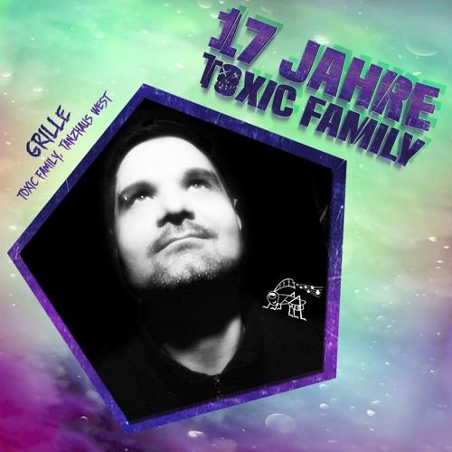 17 Jahre Toxic Family - Grille (DJ Set)