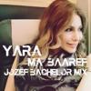 Yara - Ma Baaref (Jozef Bachelor Mix)