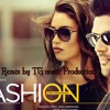 Fashion - Dj - Dhol - Remix - Guru - Randhawa