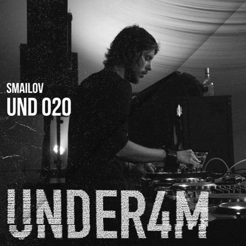 Smailov - Under4M Podcast 020 @ Keller (live rec.)