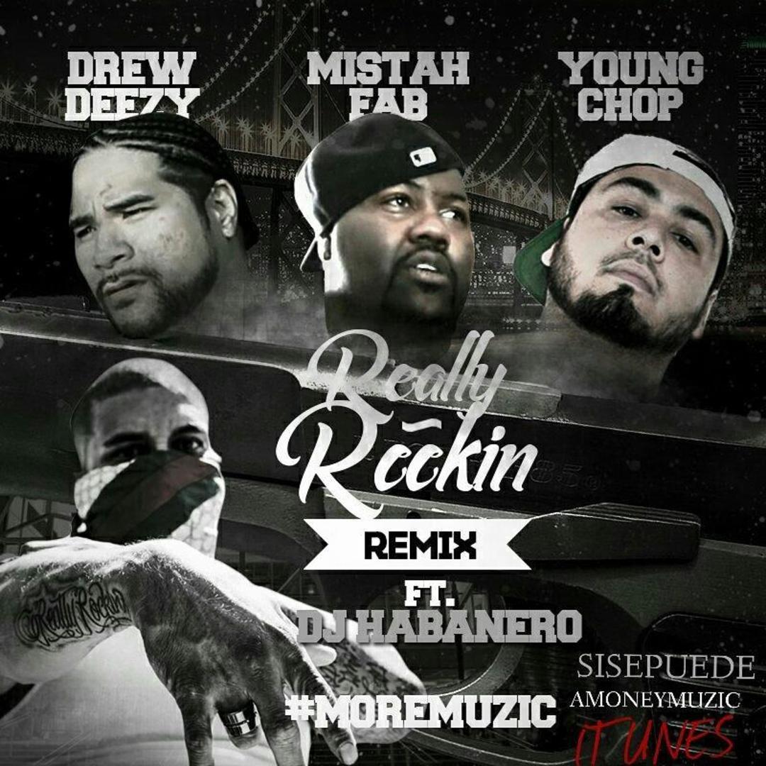 #MOREMUZIC ft. Drew Deezy, Mistah FAB, Young Chop & DJ Habanero - Really Rockin Remix [Thizzler.com