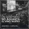 Un odre viejo no aguanta el vino nuevo - Andrés Corson - 9 de noviembre de 2016