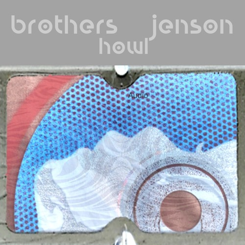 Howl by Brothers Jenson