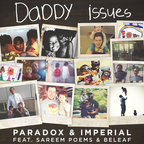 "Paradox & Imperial - ""Daddy Issues"" (feat. Sareem Poems & Beleaf)"