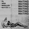 RL Grime x What So Not x Skrillex - Waiting (Notixx Remix)