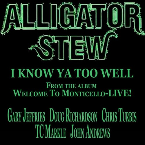 I Know You Too Well-Welcome To Monticello-LIVE!