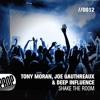 Tony Moran, Joe Gauthreaux, & Deep Influence - SHAKE THE ROOM