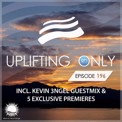 Uplifting Only 196 (incl. Kevin 3ngel Extended Guestmix) (Nov 10, 2016) [wav]