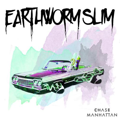 Chase Manhattan - Earthworm Slim [PREMIERE]