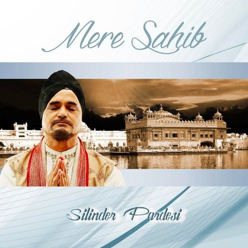 Silinder Pardesi - Mere Sahib (Promo)